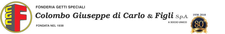 Fonderia Getti Speciali Colombo Giuseppe di Carlo & Figli spa   Fusioni in ghisa , qualità ed esperienza dal 1938
