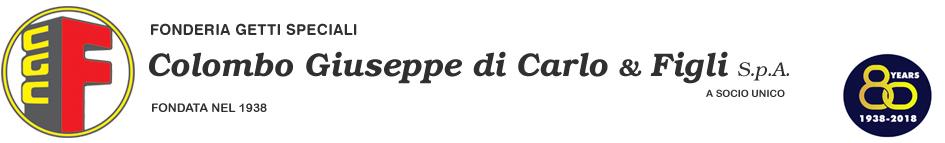 Fonderia Getti Speciali Colombo Giuseppe di Carlo & Figli spa | Fusioni in ghisa , qualità ed esperienza dal 1938